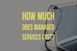 How Much Does Managed Services Cost?