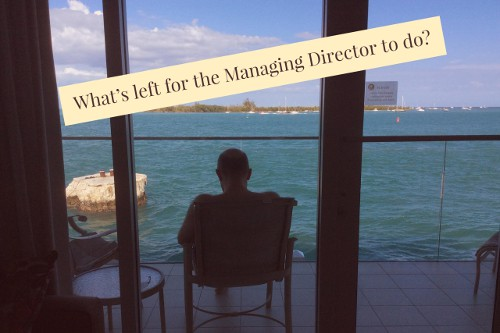 What's left for the Managing Director to do?