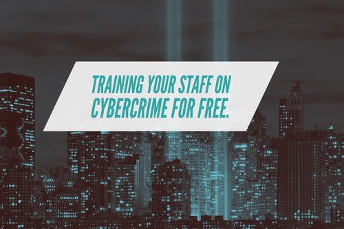 Training your staff on Cybercrime for free.