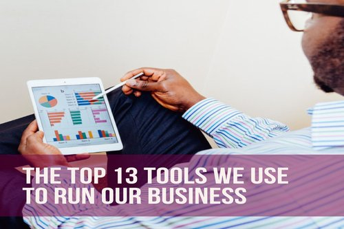 The Top 13 tools we use to run our business