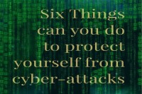 Six Things can you do to protect yourself from cyber-attacks