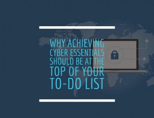 Why achieving Cyber Essentials Should be at the Top of Your To-Do List