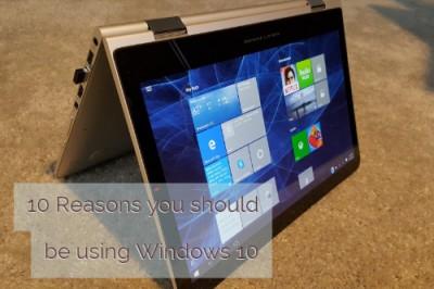 10 Reasons you should be usingWindows10
