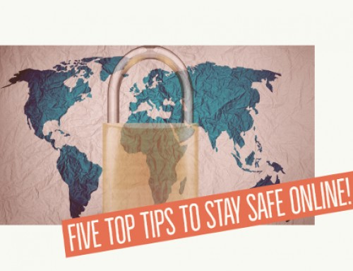 Five Top Tips to Stay Safe Online!