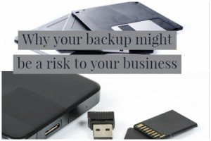 Why your backup might be a risk to your business